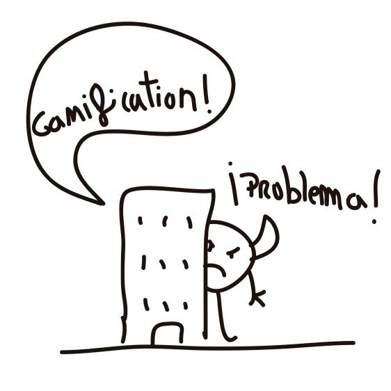 Apuntes #SmashTech Summit Barcelona - Gaming & Gamification - Aprenda gamificación en 1.000 palabras - Problema